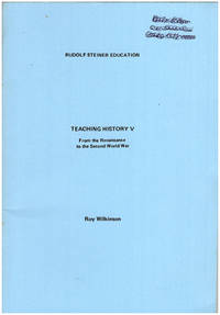 Teaching History V: From the Renaissance to the Second World War (Rudolf Steiner Education)