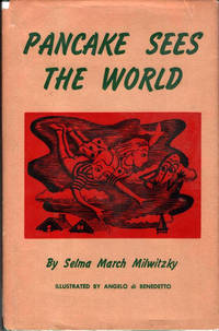 Pancake Sees the World by Selma March Milwitzky; Angelo Di Benedetto, Illustrator