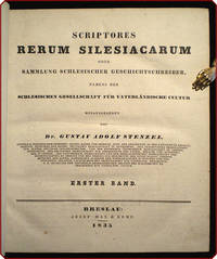 Scriptores rerum Silesiacarum oder Sammlung schlesischer Geschichtschreiber, namens der schlesischen gesellschaft für vaterländische cultur.