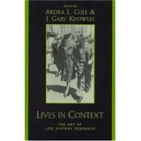 LIVES IN CONTEXT  The Art of Life History Research by Ardra L. Cole - Paperback - First Edition - 2001 - from Ravenswood Books and Biblio.co.uk