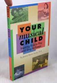 image of Your Musical Child: Inspiring Kids to Play and Sing for Keeps