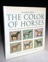 The Color of Horses : the Scientific and Authoritative Identification of the Color of the Horse