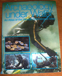 Archaeology Under Water: An Atlas of the Worlds Submerged Sites