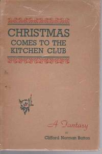 Christmas Comes to the Kitchen Club : A Fantasy