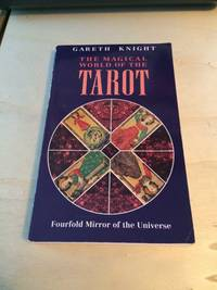 image of The Magical World of the Tarot: Fourfold Mirror of the Universe