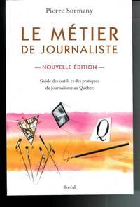 Le metier de journaliste : Guide des outils et des ...