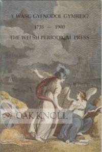 Y WASG GYFNODOL GYMREIG 1735-1900 THE WELSH PERIODICAL PRESS