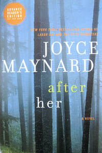After Her by  Joyce Maynard - Paperback - Advance Reader's Edition (ARC) - from West of Eden Books (SKU: 9287)