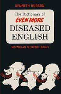image of The Dictionary of Even More Diseased English