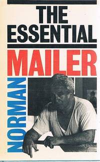 The Essential Mailer by Mailer Norman - First Edition - 1982 - from Marlowes Books and Biblio.co.uk