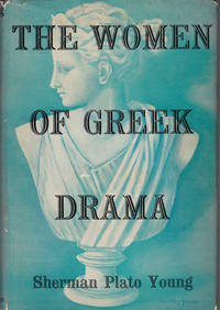 THE WOMEN OF GREEK DRAMA.