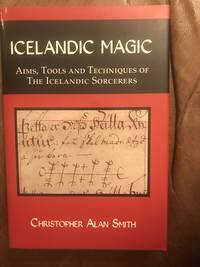 Icelandic Magic  Aims, Tools And Techniques Of The Icelandic Sorcerers