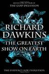 The Greatest Show On Earth the Evidence For Evolution
