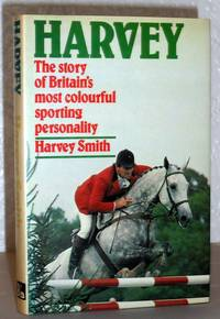 Harvey - the Story of Britain's Most Colourful Sporting Personality