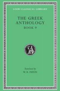 The Greek Anthology: Greek Anthology, Vol. 3, Book 9: The Declamatory Epigrams (Loeb Classical...