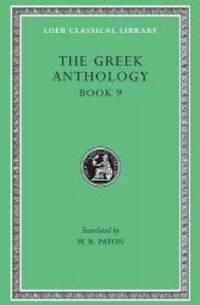 The Greek Anthology: Greek Anthology, Vol. 3, Book 9: The Declamatory Epigrams (Loeb Classical Library) (Volume III) by Harvard University Press - 2003-01-01