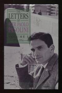 The Letters of Pier Paolo Pasolini: Volume I, 1940-1954