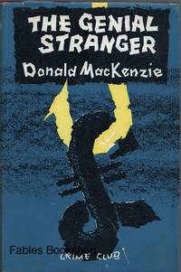 THE GENIAL STRANGER. by  Donald Mackenzie - First Edition - from Fables Bookshop (SKU: 11130)