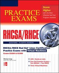 RHCSA/RHCE : Red Hat Linux Certification Practice Exams with Virtual Machines (Exams Ex200 and Ex300) by Michael Jang - 2012