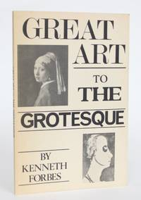 Great Art to The Grotesque