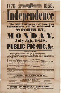 1776. 1858. INDEPENDENCE THE 82d ANNIVERSARY OF AMERICAN INDEPENDENCE WILL BE CELEBRATED AT WOODBURY, ON MONDAY, JULY 5th, 1858, BY A PUBLIC PIC-NIC...