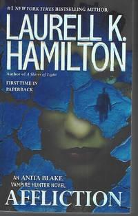 Affliction (Anita Blake, Vampire Hunter) by Hamilton, Laurell K - 2014-06-03