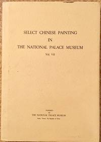 Select Chinese Painting in the National Palace Museum, Vol. VII
