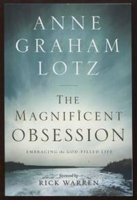 The Magnificent Obsession ;  Embracing the God-Filled Life  Embracing the  God-Filled Life