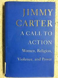 A Call To Action by Jimmy Carter - First - 2014 - from Revue & Revalued Books  and Biblio.com