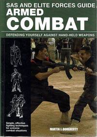SAS And Elite Forces Guide Armed Combat: Defending Yourself Against Hand-Held Weapons