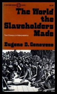 image of THE WORLD THE SLAVEHOLDERS MADE - Two Essays in Interpretation