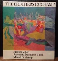 THE BROTHERS DUCHAMP. Jacques Villon, Raymond Duchamp-Villon, Marcel Duchamp