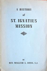 A History of St. Ignatius Mission. an Outpost of Catholic Culture on the Montana Frontier