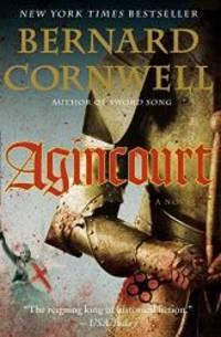 Agincourt by Bernard Cornwell - 2009-01-08