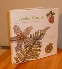 Jeweled Garden: A Colorful History of Gems, Jewelry, And Nature