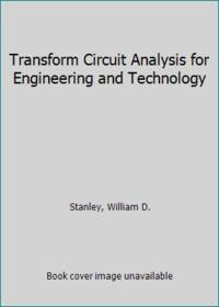 image of Transform Circuit Analysis for Engineering and Technology