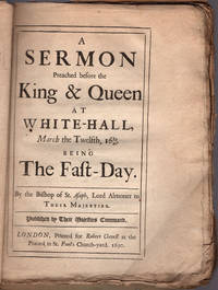 A sermon preached before the King & Queen at White-Hall, March the twelfth, 1689/90. Being the fast-day.