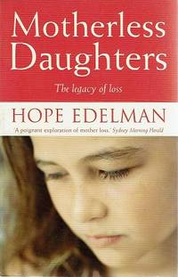 Motherless Daughters: The Legacy Of Loss by Edelman Hope - Reprint - 2001 - from Marlowes Books and Biblio.com