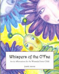 WHISPERS OF THE O'FAE Art & Affirmations for the Wounded Inner Child
