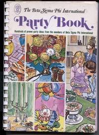 The Beta Sigma Phi International Party Book Hundreds of proven party ideas  from the members of Beta Sigma Phi International