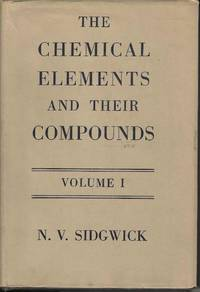 The Chemical Elements and Their Compounds Volume I