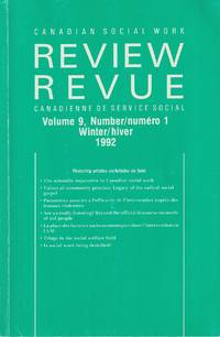 Review / Revue, Canadian Social Work / Candienne De Service Social Volume  9, Number 1, Winter / Hiver, 1992 by Callahan Marilyn - Paperback - 1992 - from Bytown Bookery (SKU: 15573)