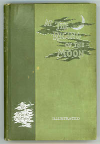 AT THE RISING OF THE MOON: IRISH STORIES AND STUDIES ..