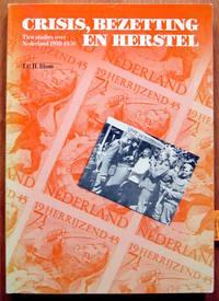 image of Crisis, Bezetting En Herstel. Tien Studies Over Nederland 1930-1950