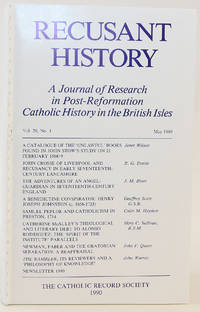 image of Recusant History: A Journal of Research in Post-Reformation Catholic History in the British Isles - May 1990 (Volume 20, No. 1)