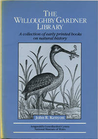 The Willoughby Gardner Library: a collection of early printed books on natural history