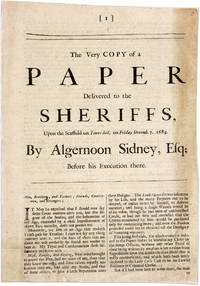 The Very Copy of a Paper Delivered to the Sheriffs, Upon the Scaffold