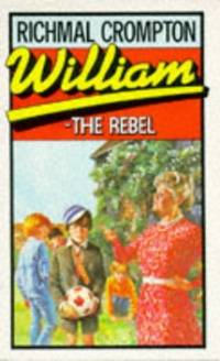William The Rebel (PBK) by  Richmal Crompton - Paperback - from World of Books Ltd (SKU: GOR001254338)
