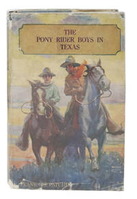 The PONY RIDER BOYS In TEXAS.  The Pony Rider Boys Series #2 by  Frank Gee Patchin - Hardcover - Circa late 20s - 1910 - from Tavistock Books, ABAA (SKU: 2146)