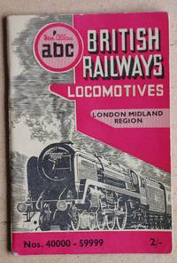The ABC of British Railways Locomotives. Part 3 London Midland Region.